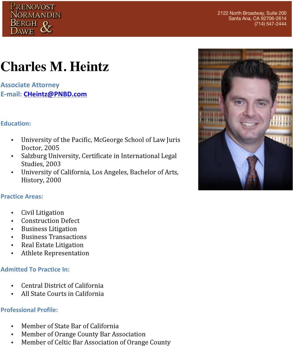 2003 University of California, Los Angeles, Bachelor of Arts, History, 2000 Construction Defect Business Litigation Business Transactions