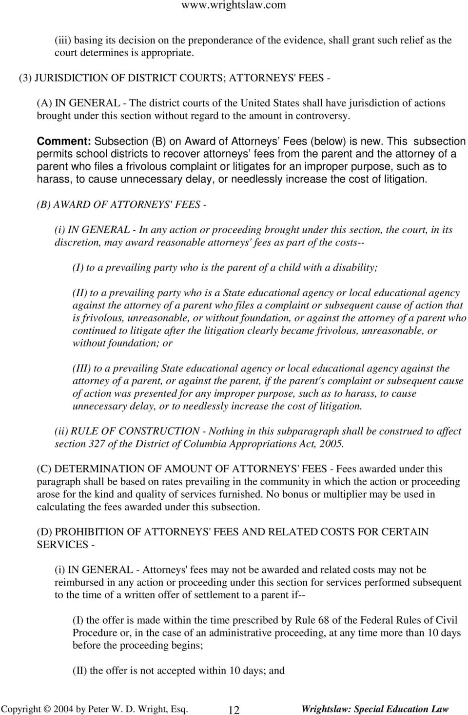 amount in controversy. Comment: Subsection (B) on Award of Attorneys Fees (below) is new.