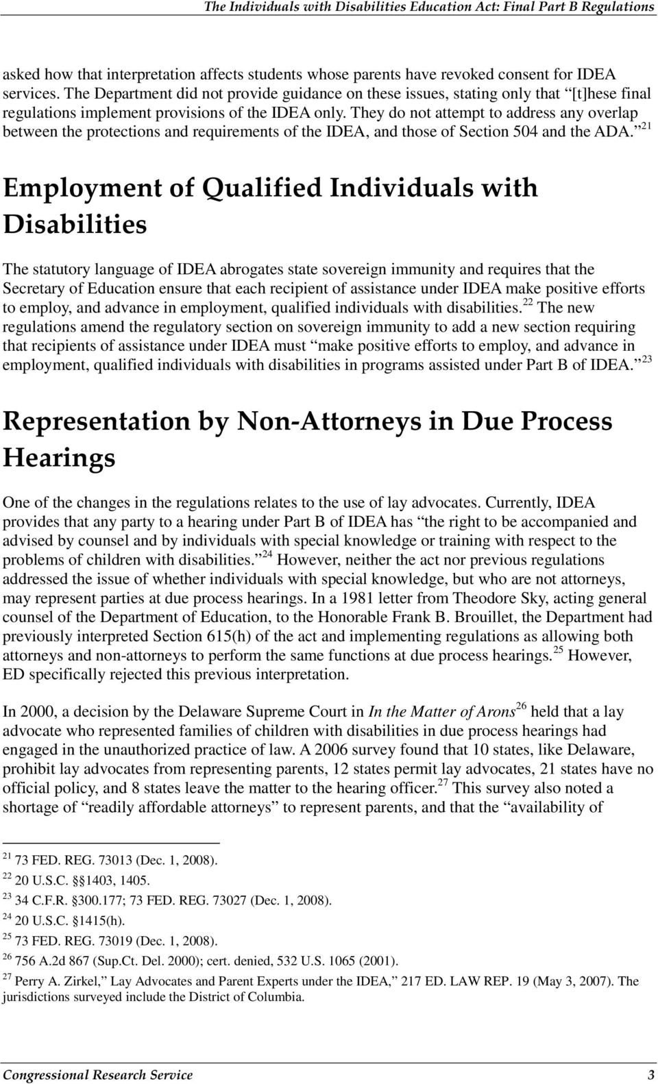 They do not attempt to address any overlap between the protections and requirements of the IDEA, and those of Section 504 and the ADA.