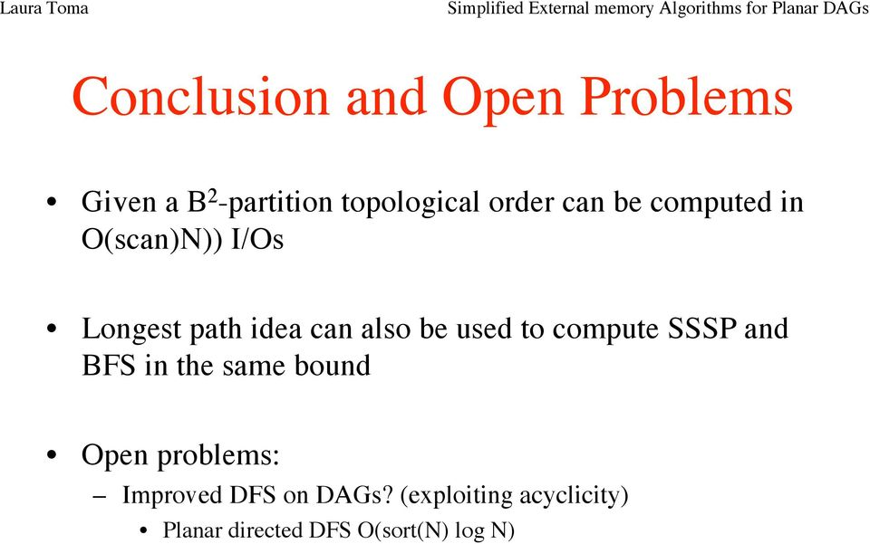to compute SSSP and BFS in the same bound Open problems: Improved DFS