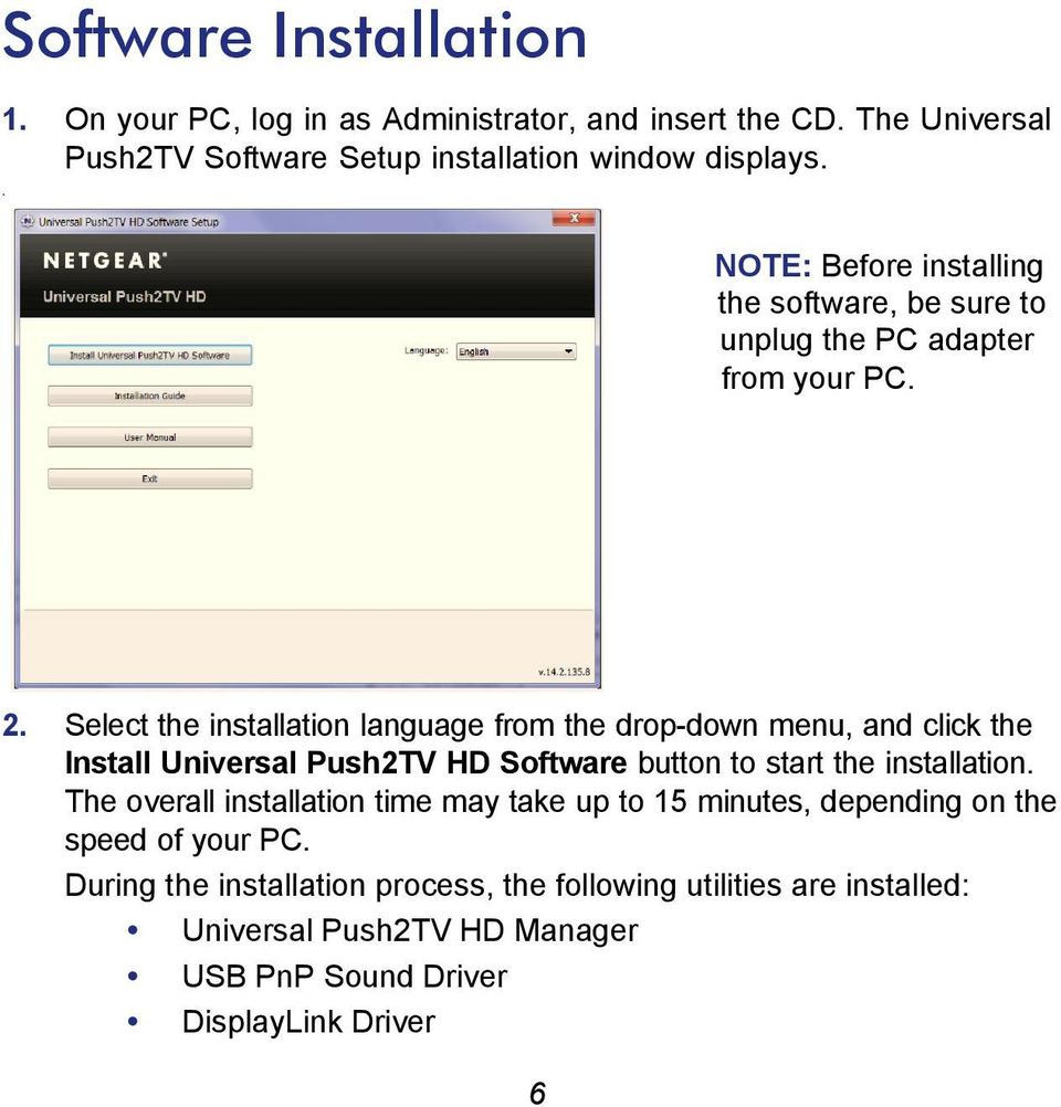 Select the installation language from the drop-down menu, and click the Install Universal Push2TV HD Software button to start the installation.
