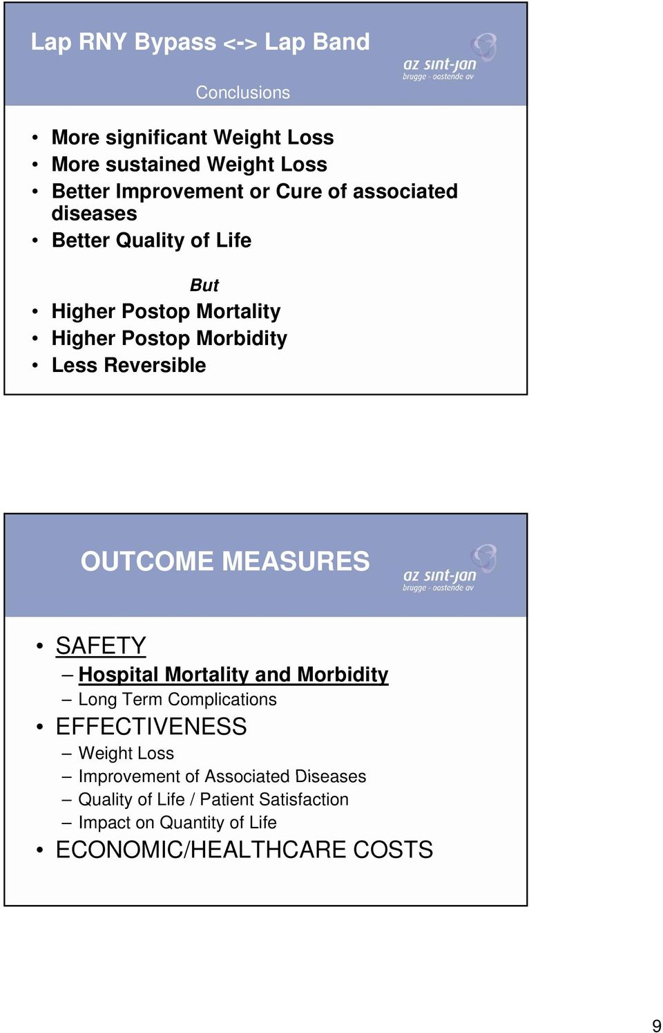Reversible OUTCOME MEASURES SAFETY Hospital Mortality and Morbidity Long Term Complications EFFECTIVENESS Weight Loss