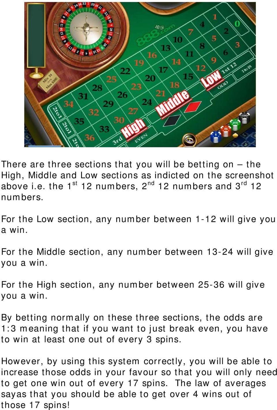 For the High section, any number between 25-36 will give you a win.