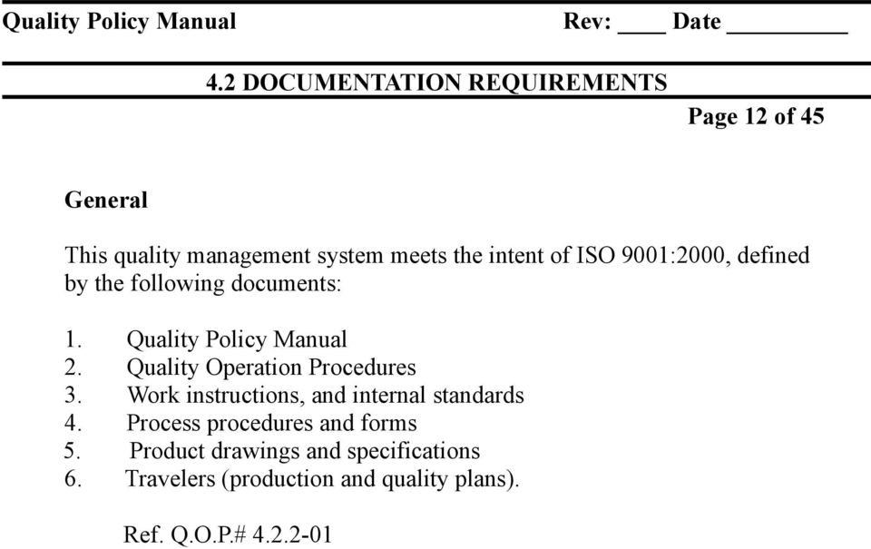 of ISO 9001:2000, defined by the following documents: 1. Quality Policy Manual 2.