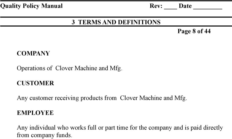 CUSTOMER Any customer receiving products from Clover Machine and