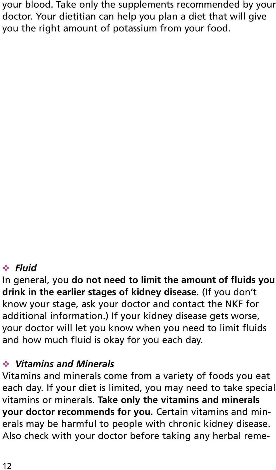 (If you don t know your stage, ask your doctor and contact the NKF for additional information.
