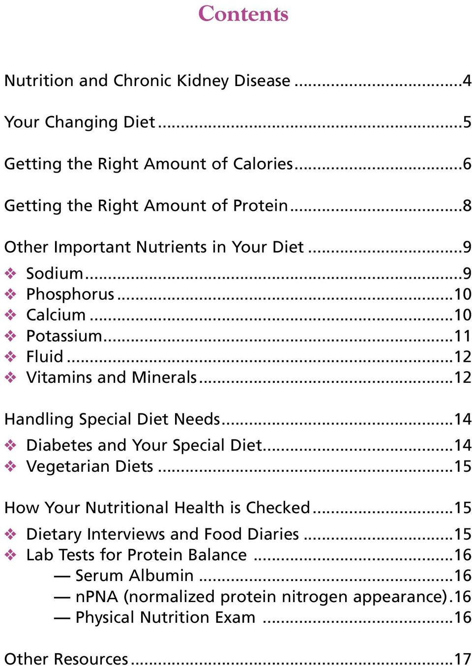 ..12 Handling Special Diet Needs...14 Diabetes and Your Special Diet...14 Vegetarian Diets...15 How Your Nutritional Health is Checked.