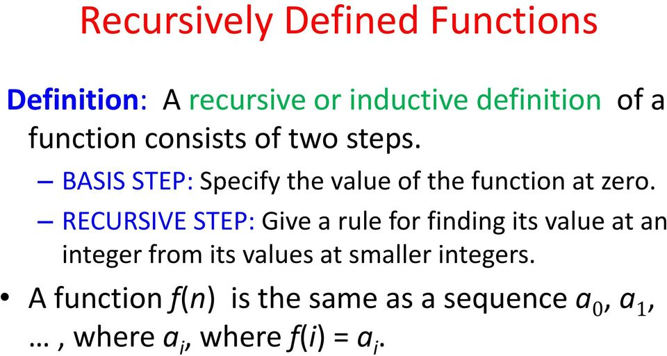 RECURSIVE STEP: Give a rule for finding its value at an integer from its values at