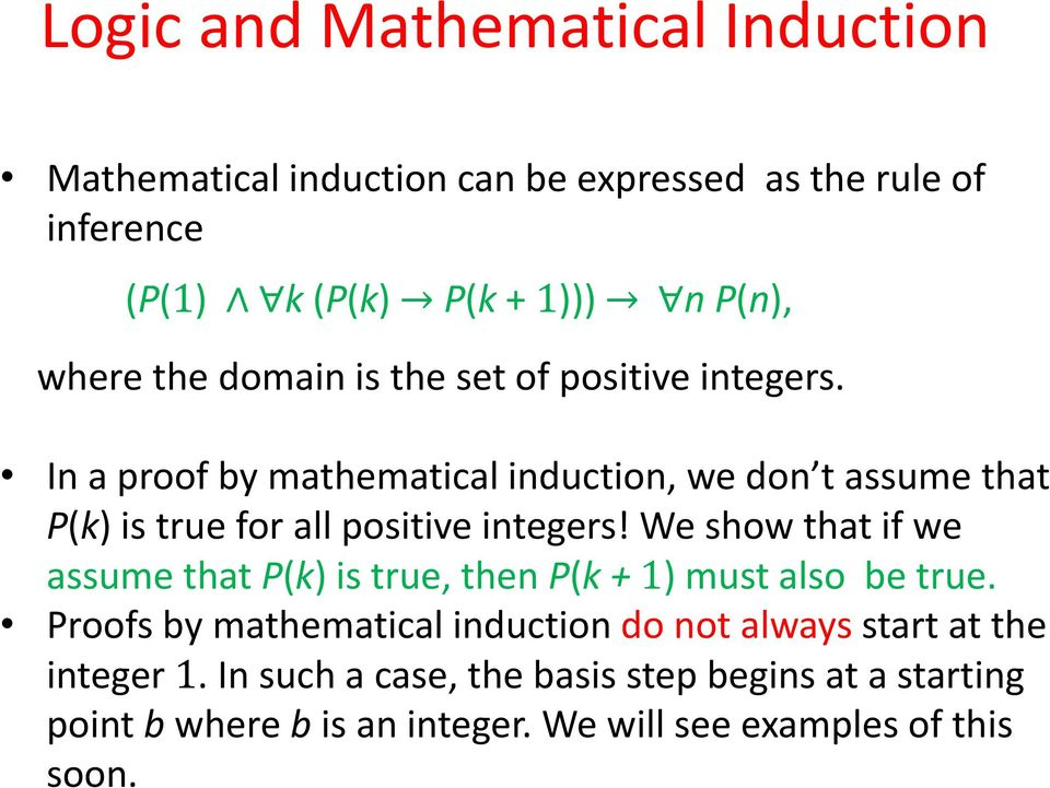 In a proof by mathematical induction, we don t assume that P(k) is true for all positive integers!