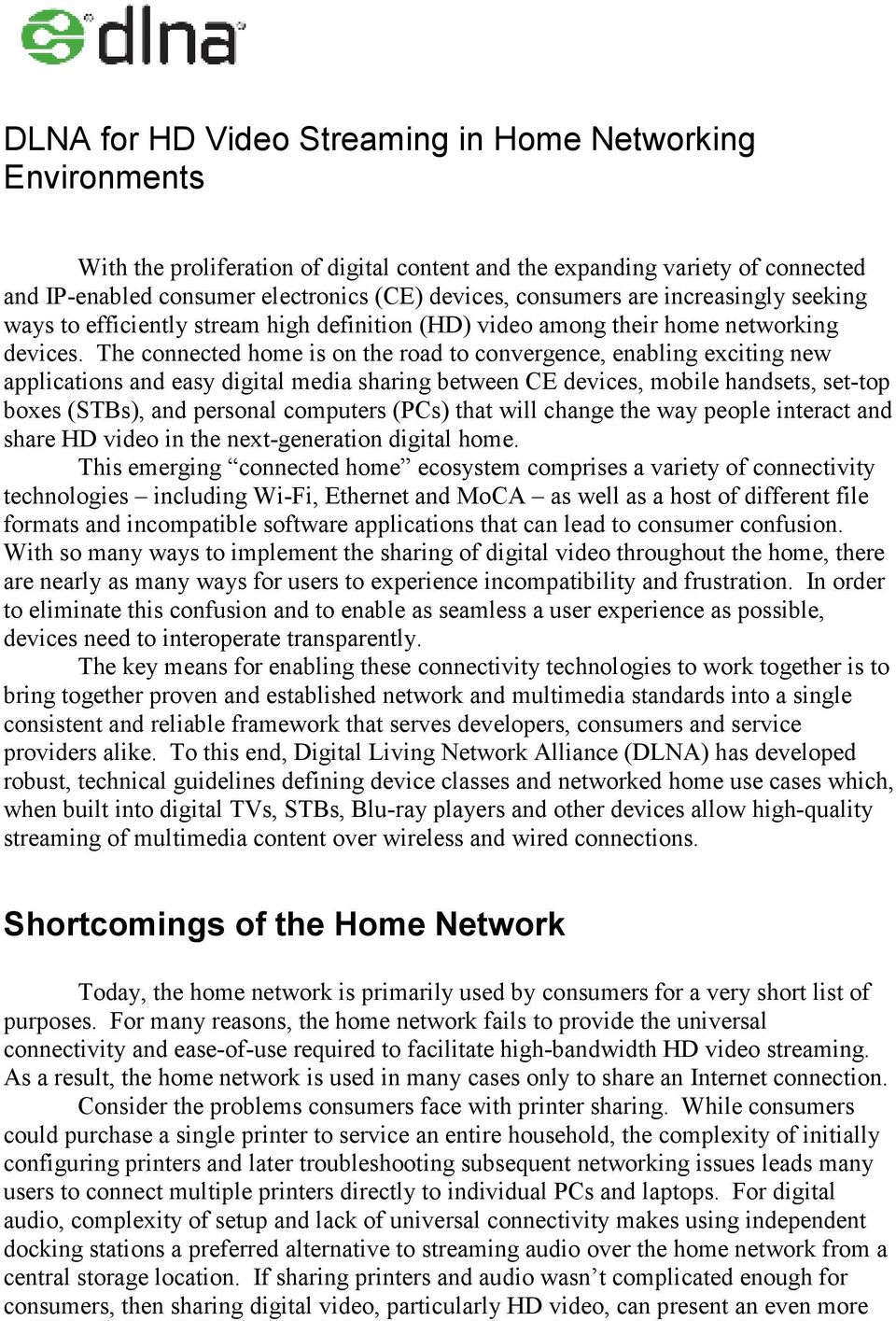 The connected home is on the road to convergence, enabling exciting new applications and easy digital media sharing between CE devices, mobile handsets, set-top boxes (STBs), and personal computers