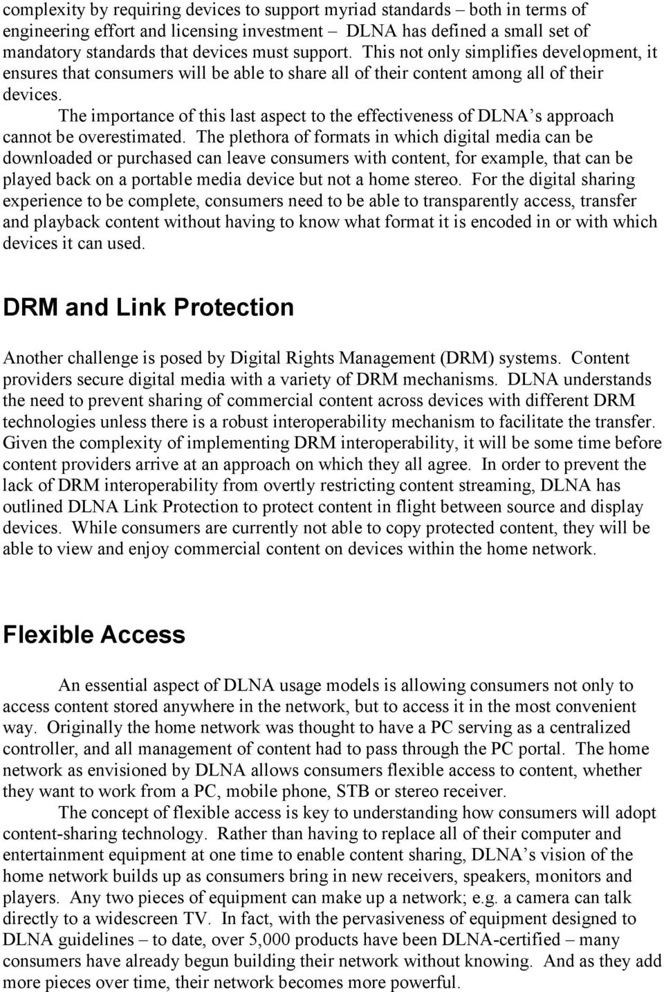 The importance of this last aspect to the effectiveness of DLNA s approach cannot be overestimated.