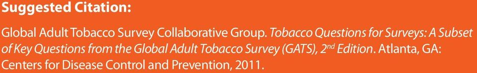Tobacco Questions for Surveys: A Subset of Key Questions from