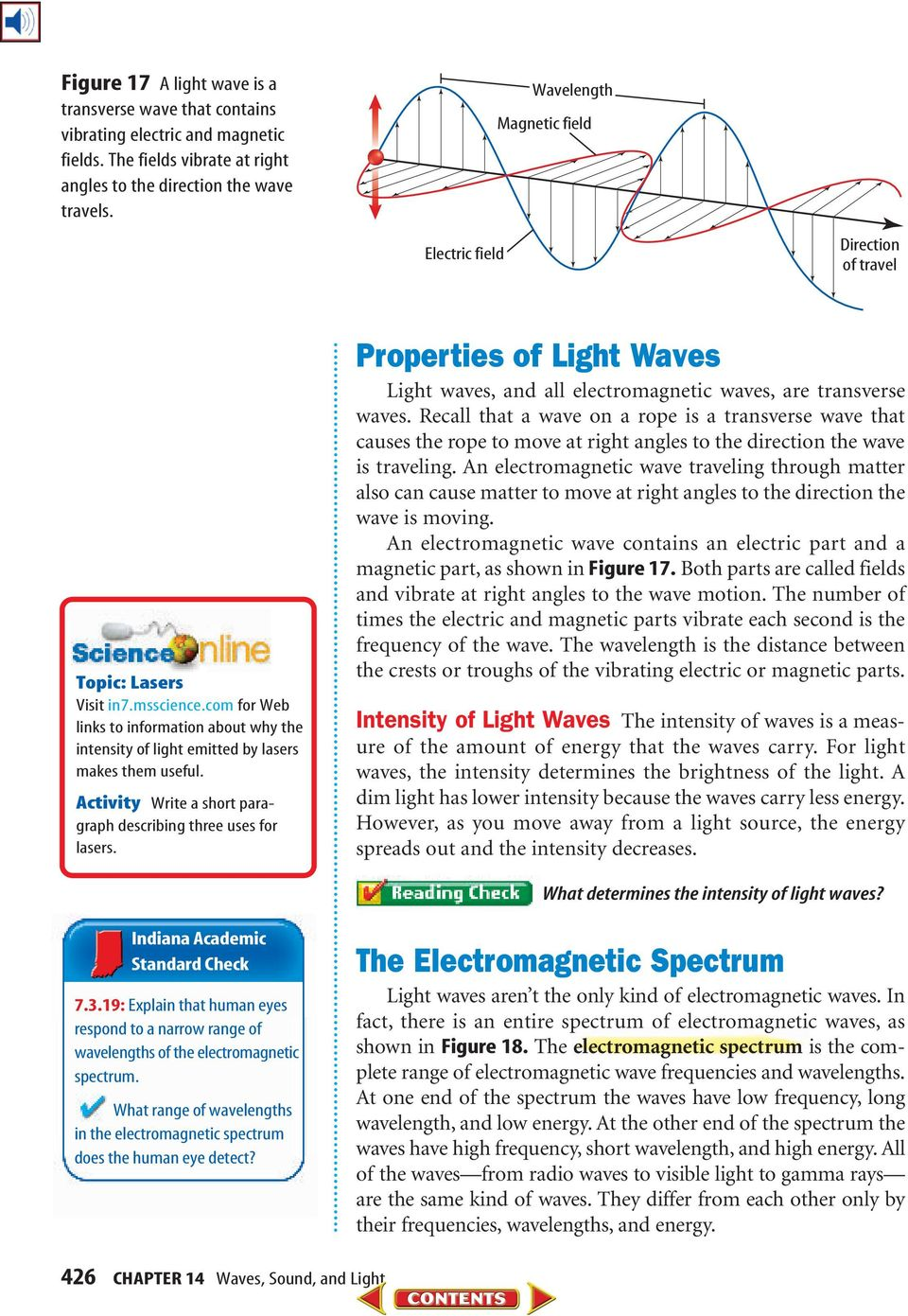 Activity Write a short paragraph describing three uses for lasers. Properties of Light Waves Light waves, and all electromagnetic waves, are transverse waves.