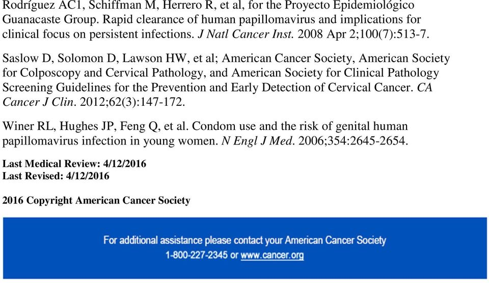 Saslow D, Solomon D, Lawson HW, et al; American Cancer Society, American Society for Colposcopy and Cervical Pathology, and American Society for Clinical Pathology Screening Guidelines for the