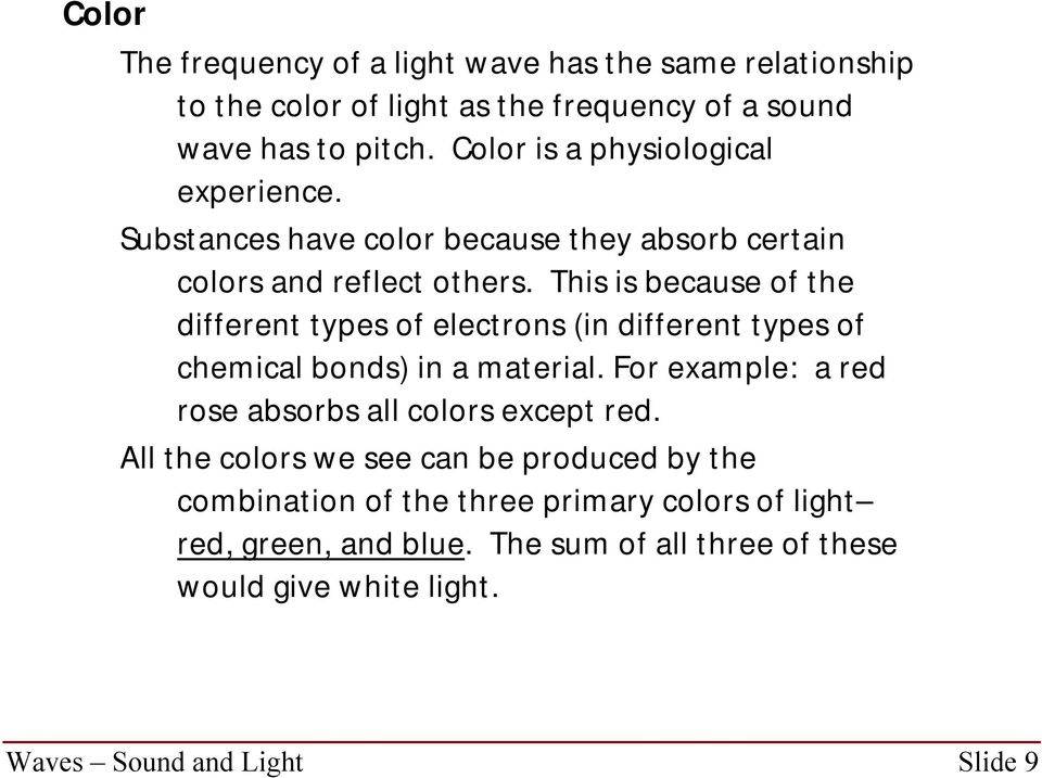 This is because of the different types of electrons (in different types of chemical bonds) in a material.