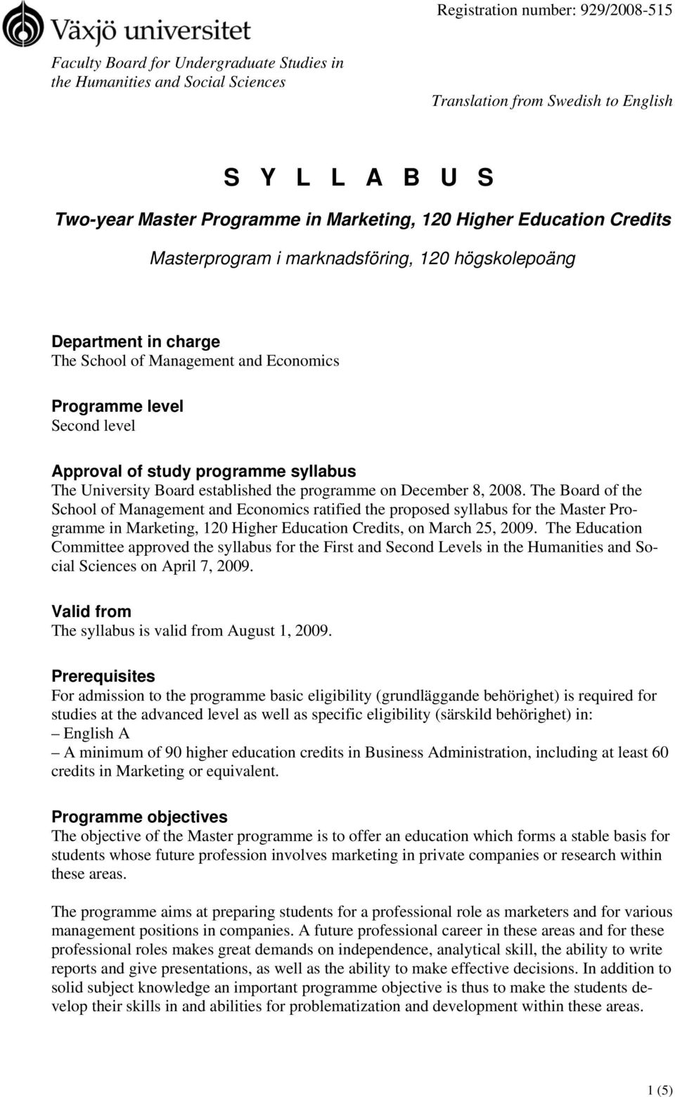 programme syllabus The University Board established the programme on December 8, 2008.