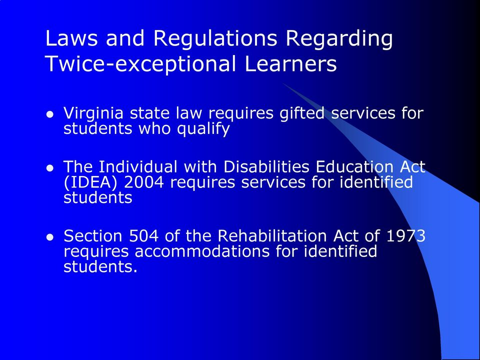 Disabilities Education Act (IDEA) 2004 requires services for identified students