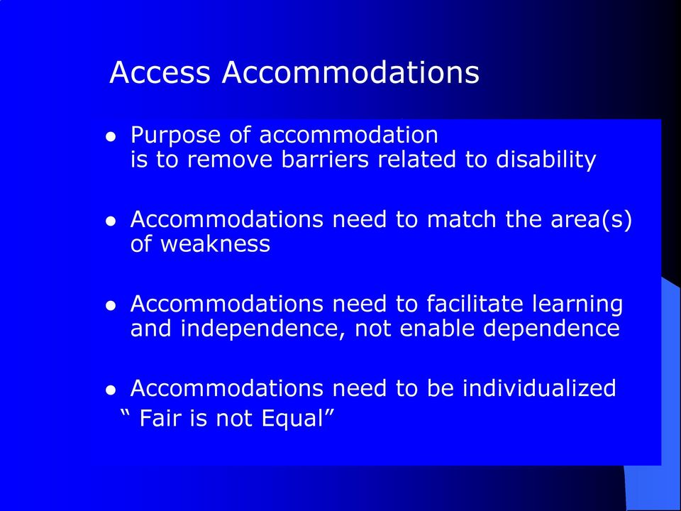 weakness Accommodations need to facilitate learning and independence,