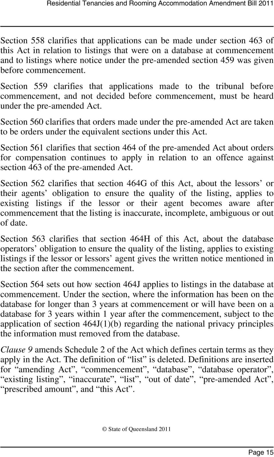 Section 559 clarifies that applications made to the tribunal before commencement, and not decided before commencement, must be heard under the pre-amended Act.