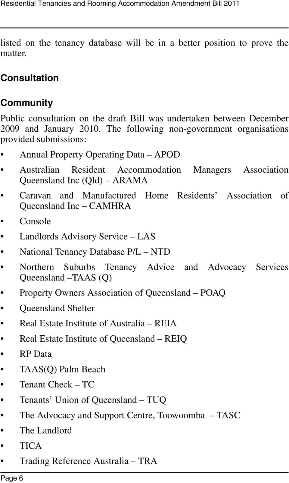 Manufactured Home Residents Association of Queensland Inc CAMHRA Console Landlords Advisory Service LAS National Tenancy Database P/L NTD Northern Suburbs Tenancy Advice and Advocacy Services