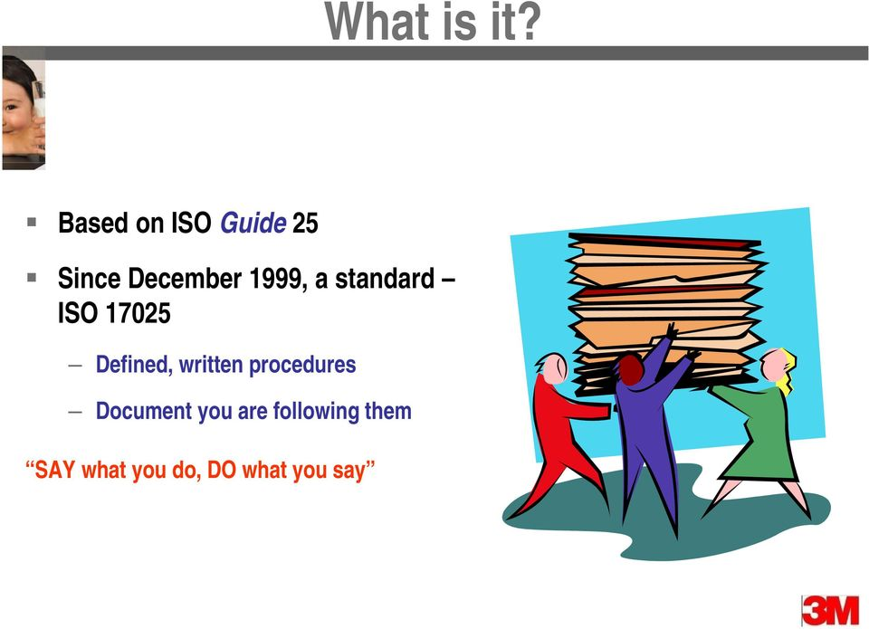 1999, a standard ISO 17025 Defined,