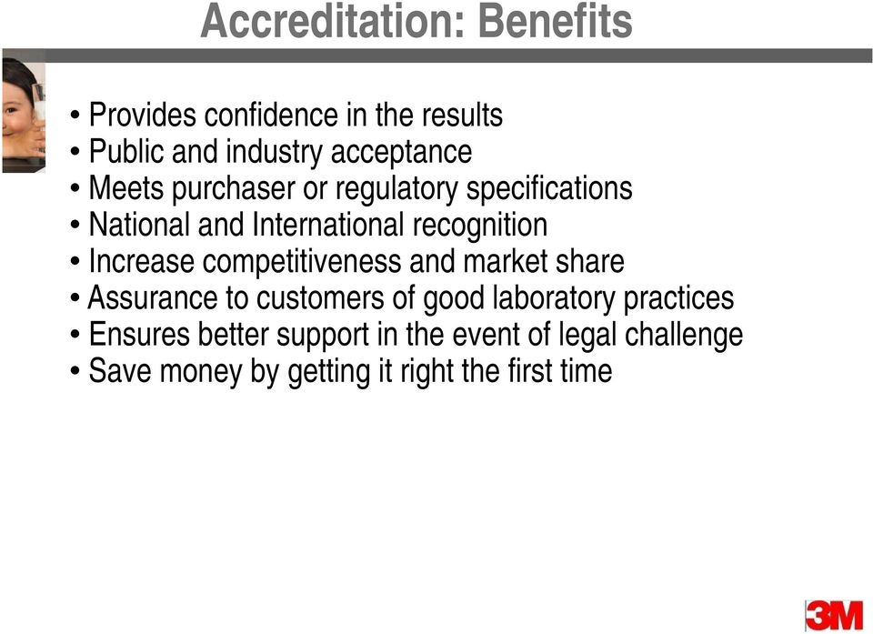 Increase competitiveness and market share Assurance to customers of good laboratory