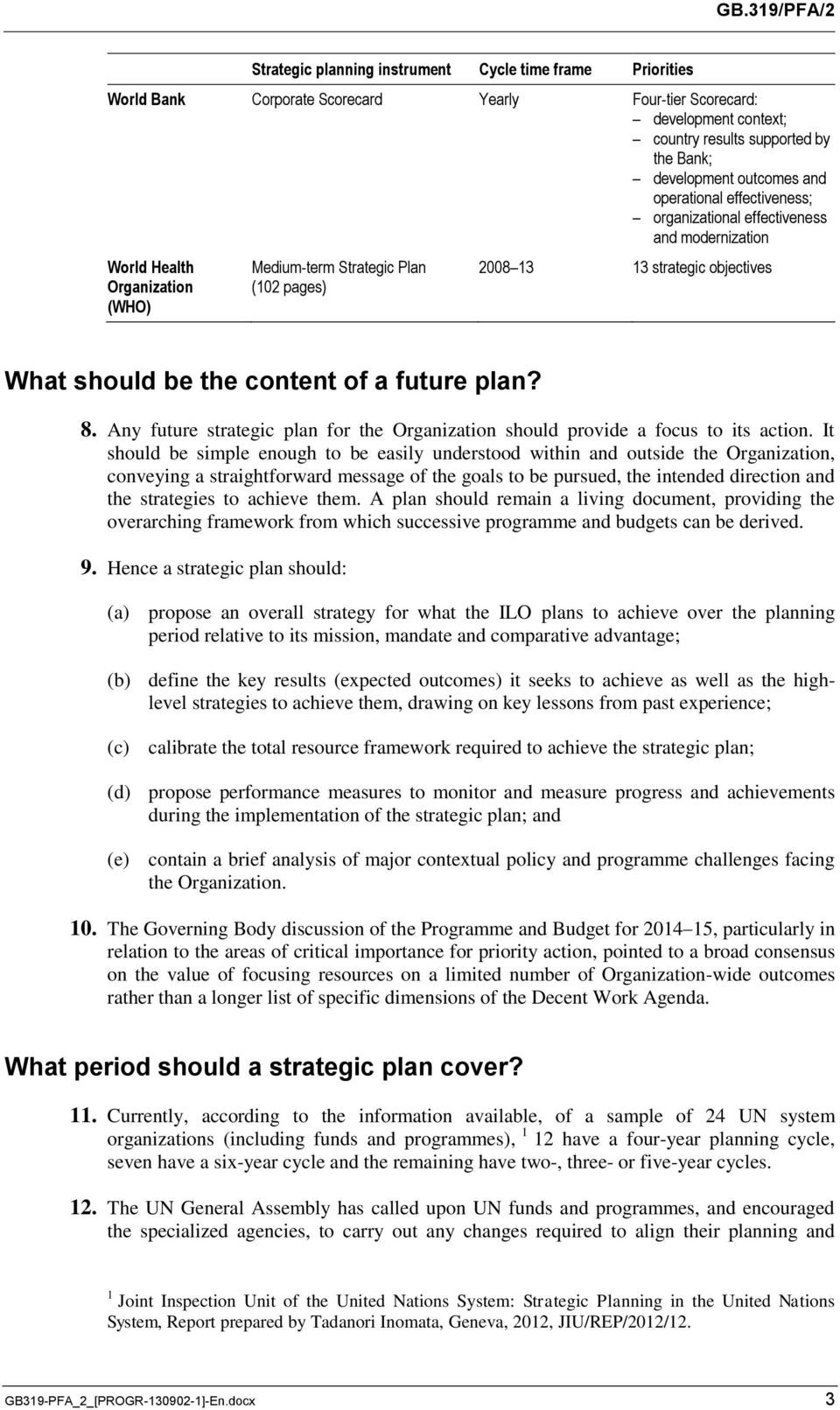content of a future plan? 8. Any future strategic plan for the Organization should provide a focus to its action.