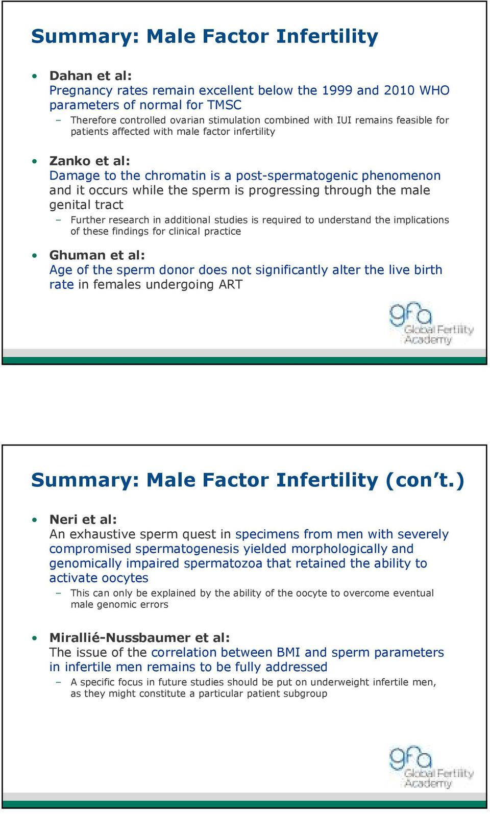 male genital tract Further research in additional studies is required to understand the implications of these findings for clinical practice Ghuman et al: Age of the sperm donor does not