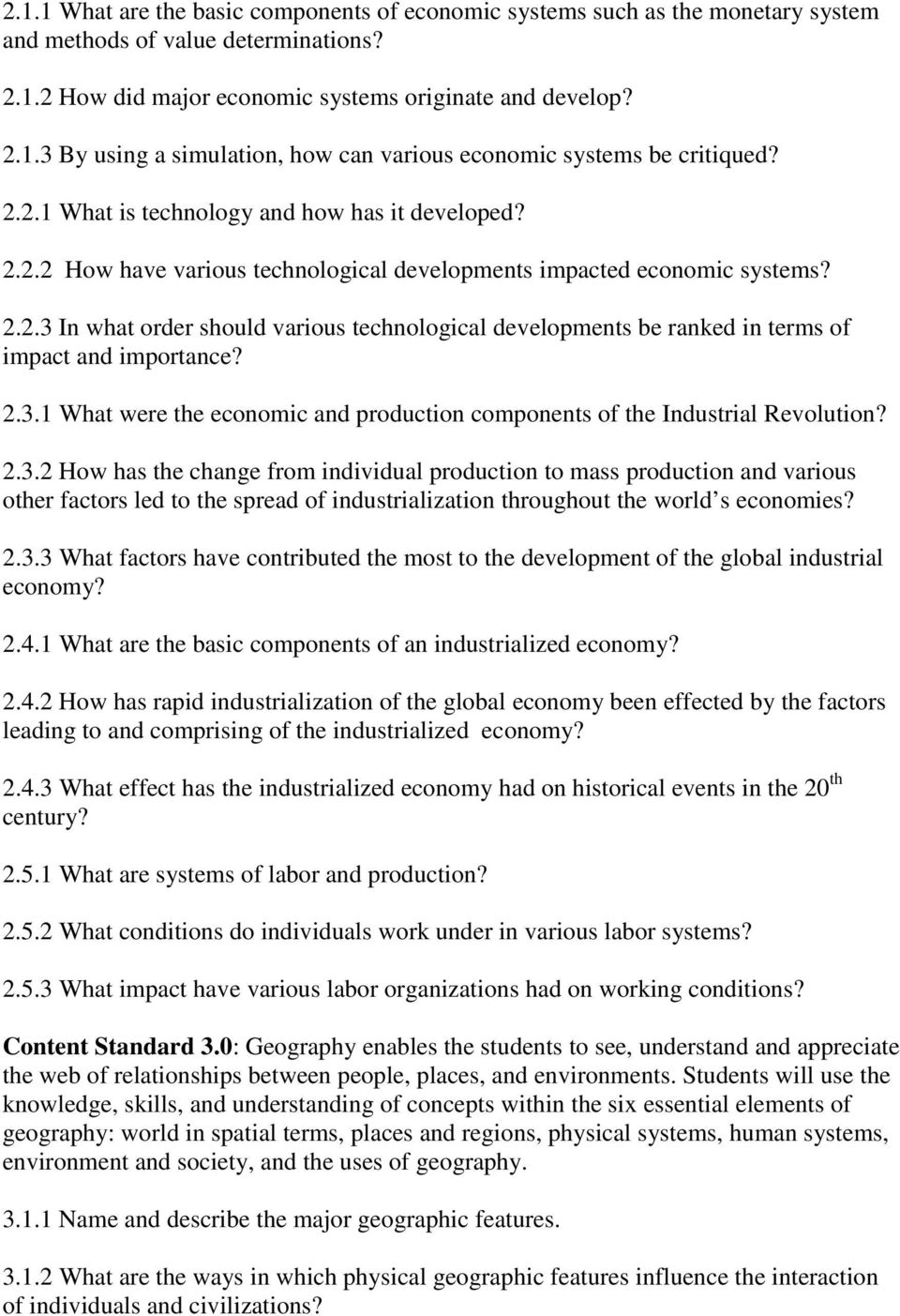 2.3.1 What were the economic and production components of the Industrial Revolution? 2.3.2 How has the change from individual production to mass production and various other factors led to the spread of industrialization throughout the world s economies?