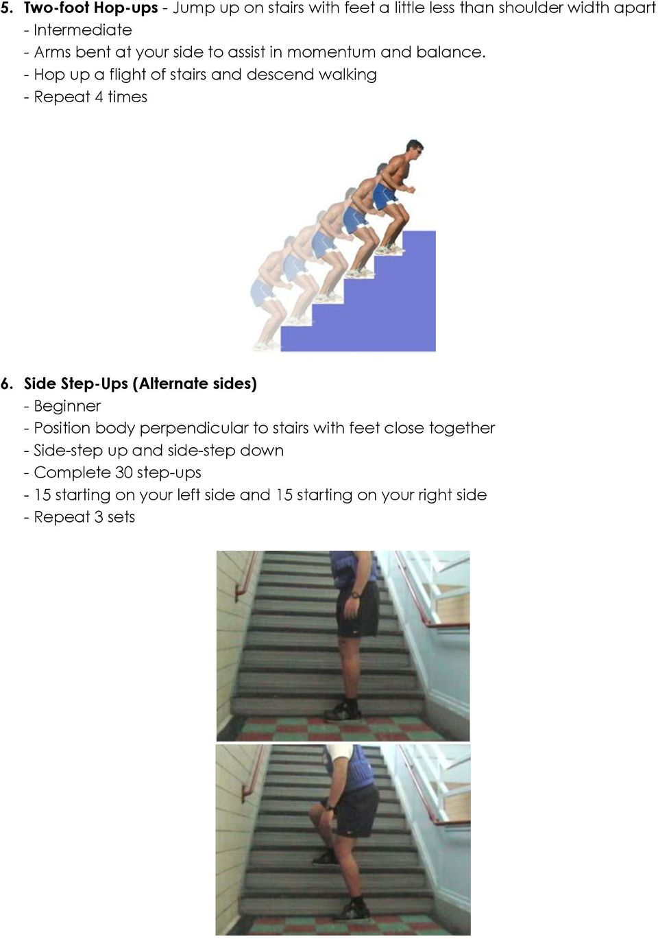 Side Step-Ups (Alternate sides) - Beginner - Position body perpendicular to stairs with feet close together - Side-step