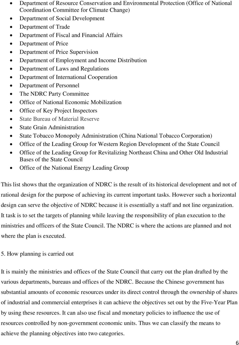 Cooperation Department of Personnel The NDRC Party Committee Office of National Economic Mobilization Office of Key Project Inspectors State Bureau of Material Reserve State Grain Administration