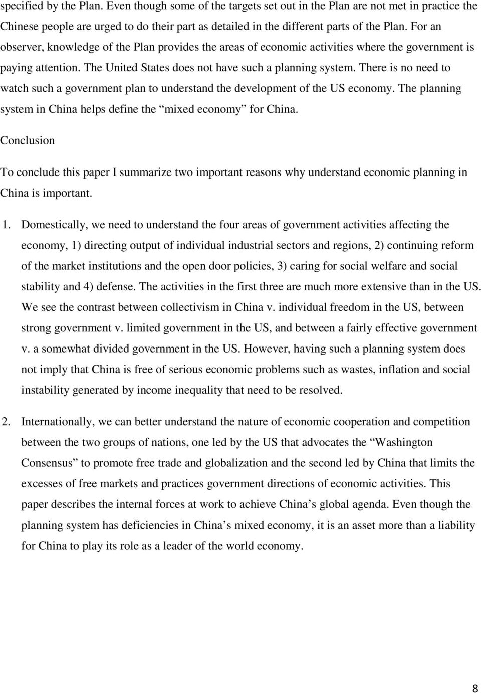 There is no need to watch such a government plan to understand the development of the US economy. The planning system in China helps define the mixed economy for China.