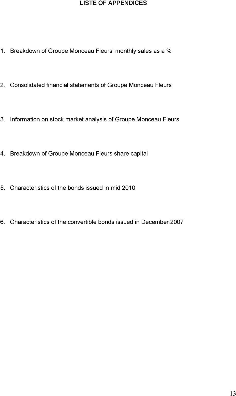 Information on stock market analysis of Groupe Monceau Fleurs 4.