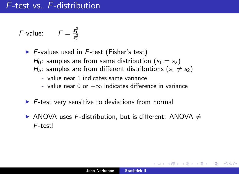 from same distribution (s 1 = s 2 ) H a : samples are from different distributions (s 1 s 2 ) - value