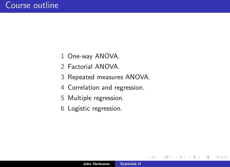 3 Repeated measures ANOVA.