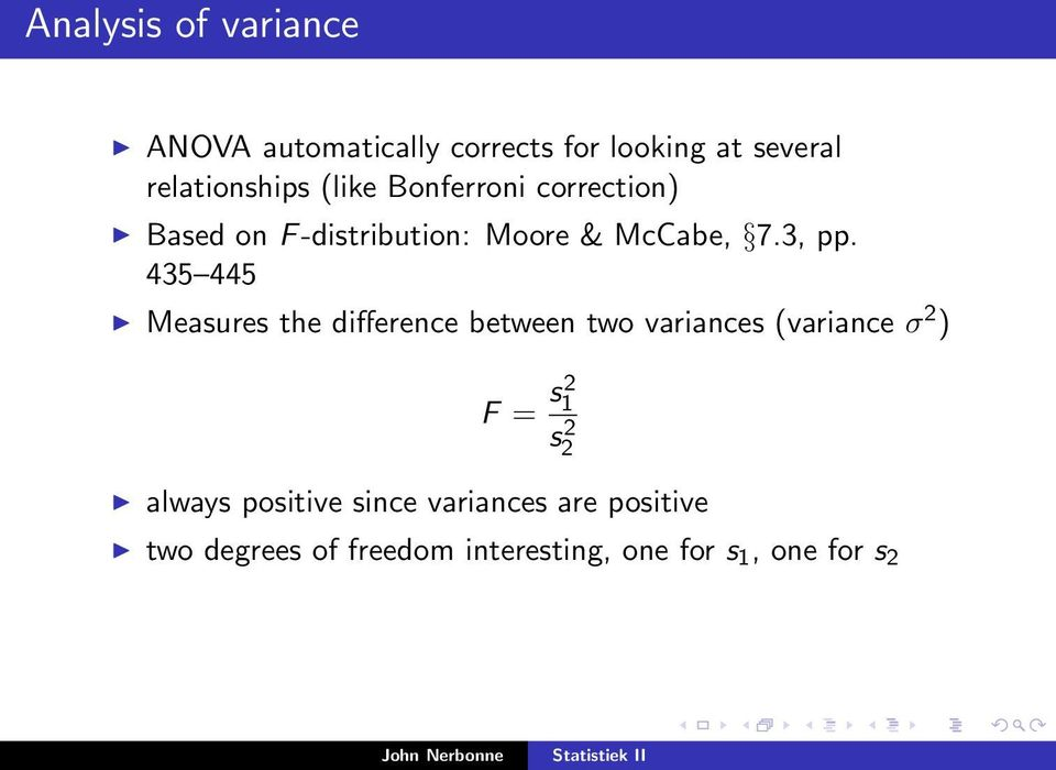435 445 Measures the difference between two variances (variance σ 2 ) F = s2 1 s 2 2