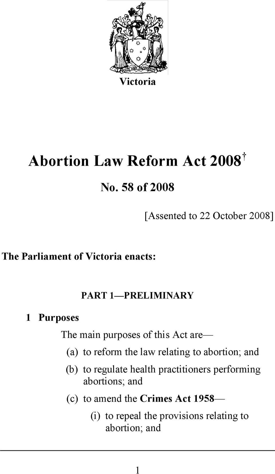 reform the law relating to abortion; and (b) to regulate health practitioners performing