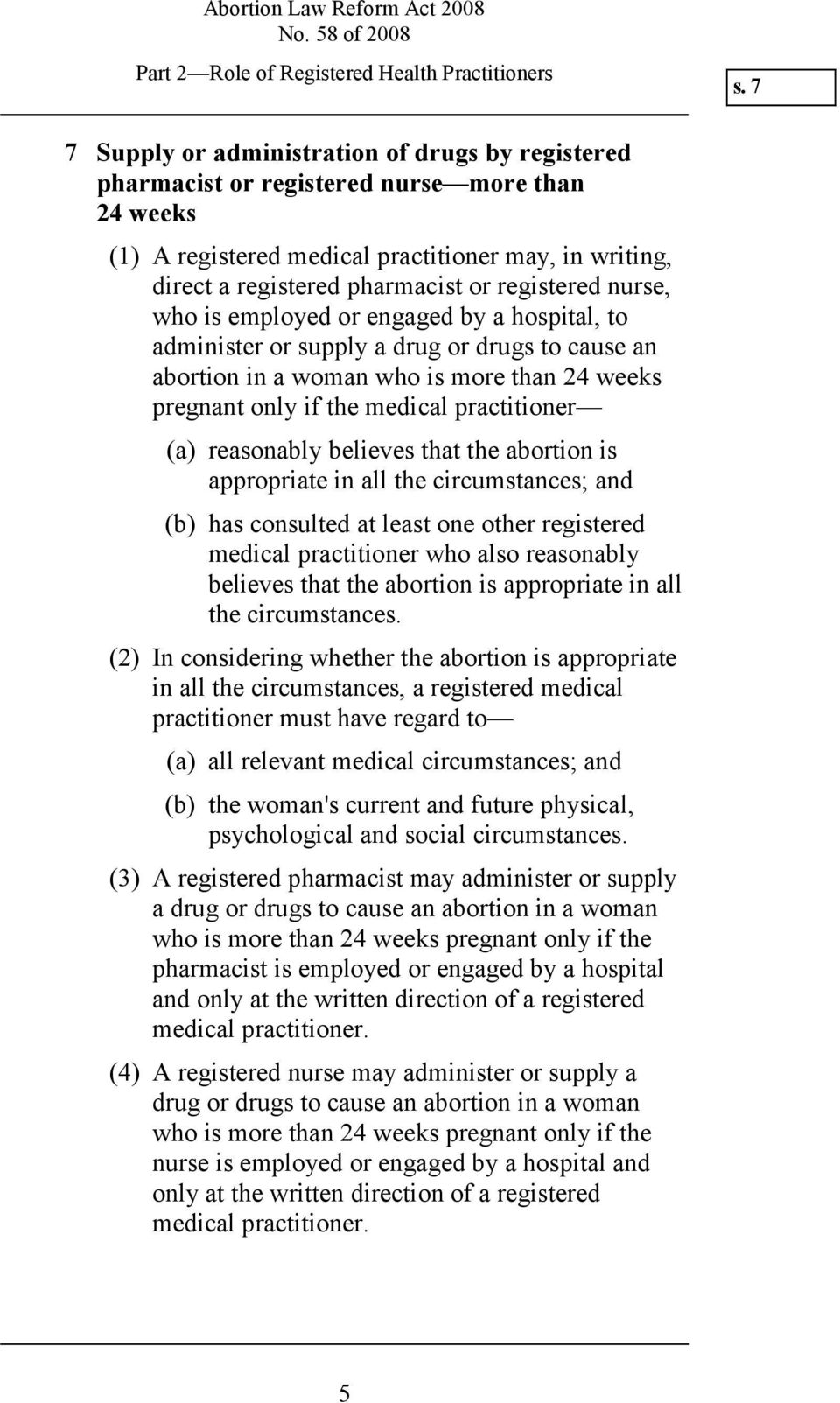 registered nurse, who is employed or engaged by a hospital, to administer or supply a drug or drugs to cause an abortion in a woman who is more than 24 weeks pregnant only if the medical practitioner
