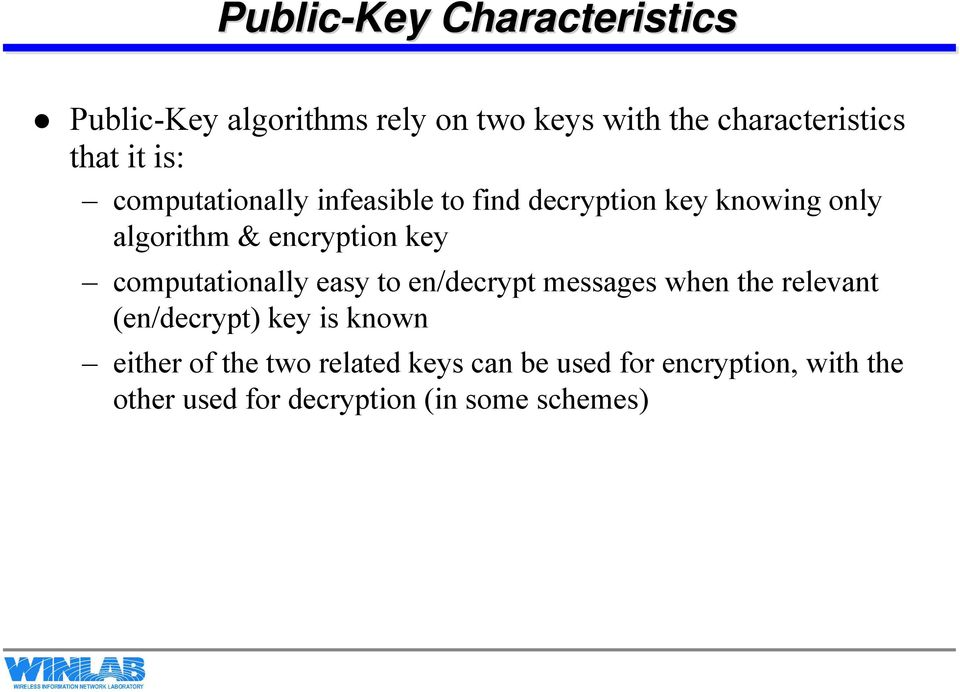 computationally easy to en/decrypt messages when the relevant (en/decrypt) key is known either of