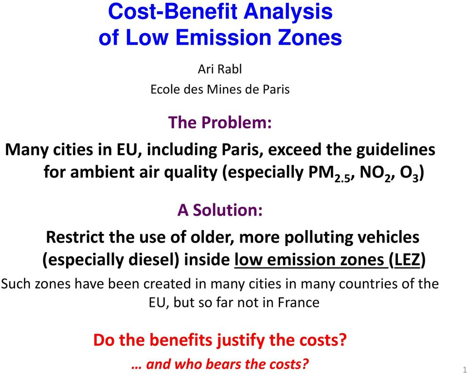 5, NO 2, O 3 ) A Solution: Restrict the use of older, more polluting vehicles (especially diesel) inside low emission