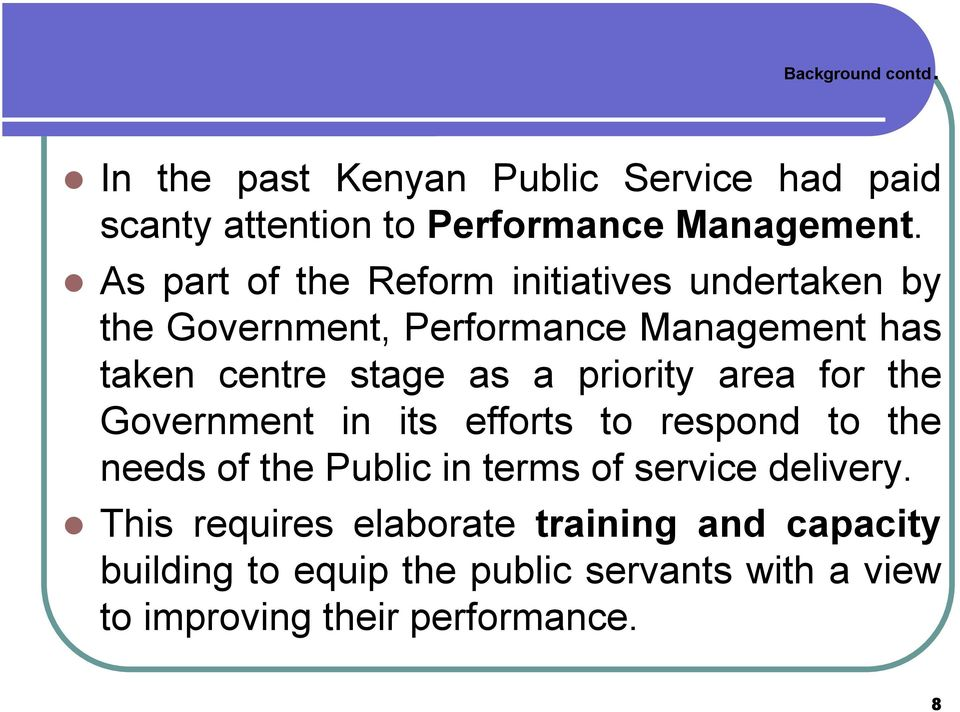 priority area for the Government in its efforts to respond to the needs of the Public in terms of service delivery.