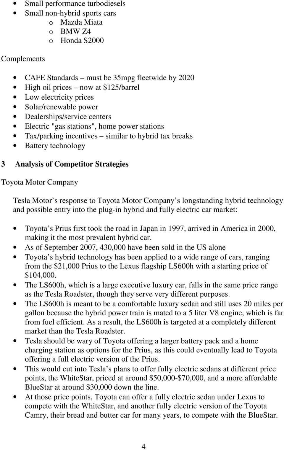 Competitor Strategies Toyota Motor Company Tesla Motor s response to Toyota Motor Company s longstanding hybrid technology and possible entry into the plug-in hybrid and fully electric car market: