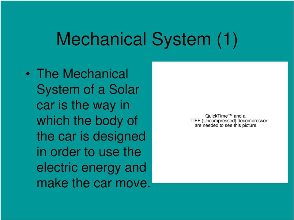 is designed in order to use the electric energy