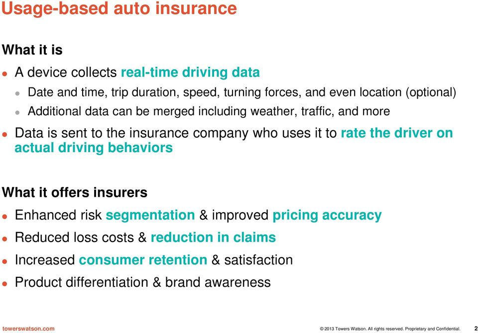 actual driving behaviors What it offers insurers Enhanced risk segmentation & improved pricing accuracy Reduced loss costs & reduction in claims Increased