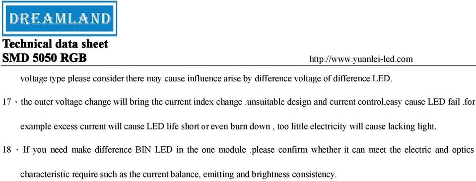for example excess current will cause LED life short or even burn down, too little electricity will cause lacking light.