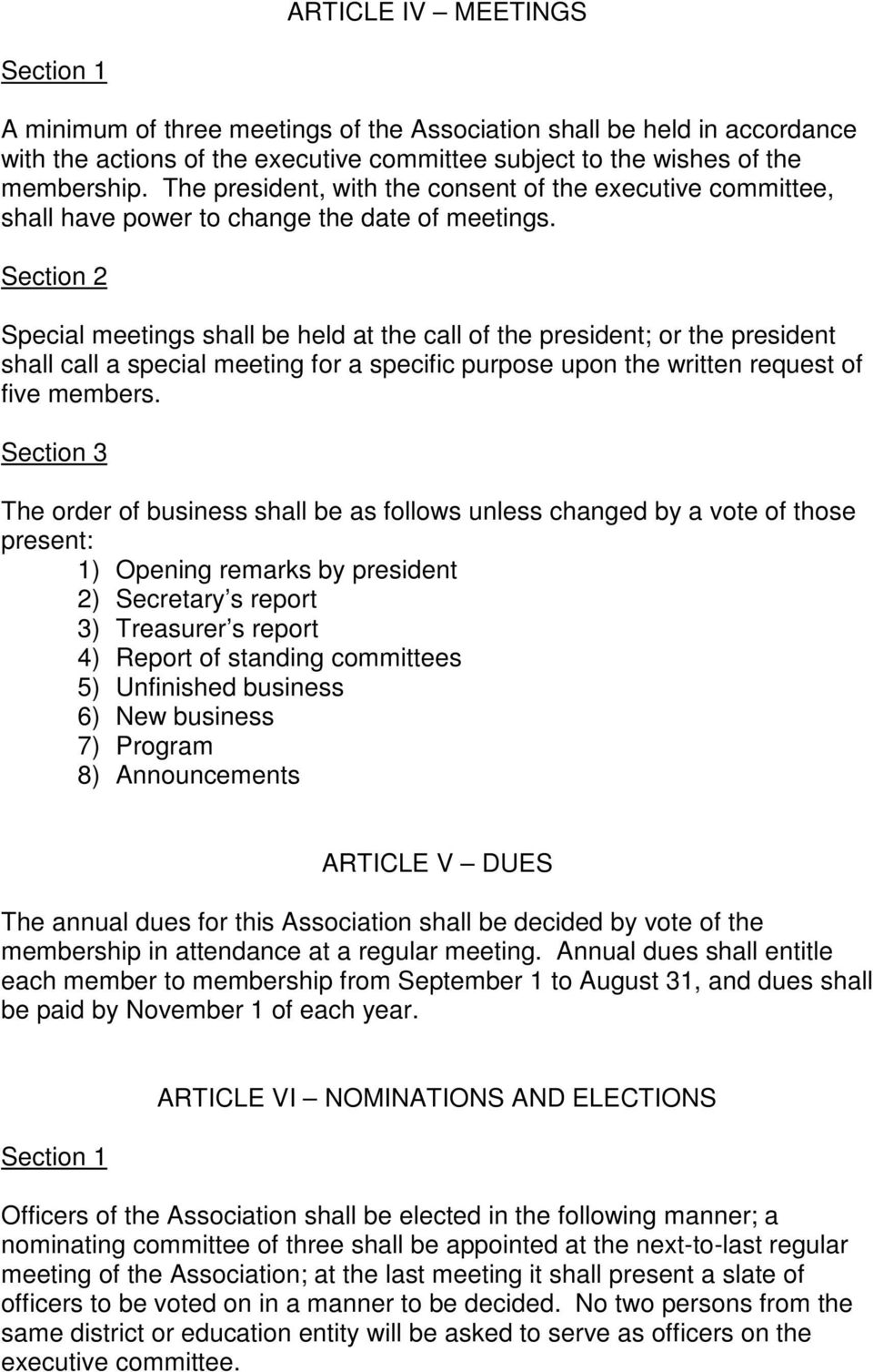 Special meetings shall be held at the call of the president; or the president shall call a special meeting for a specific purpose upon the written request of five members.