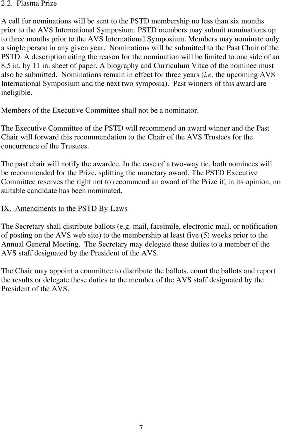 Nominations will be submitted to the Past Chair of the PSTD. A description citing the reason for the nomination will be limited to one side of an 8.5 in. by 11 in. sheet of paper.