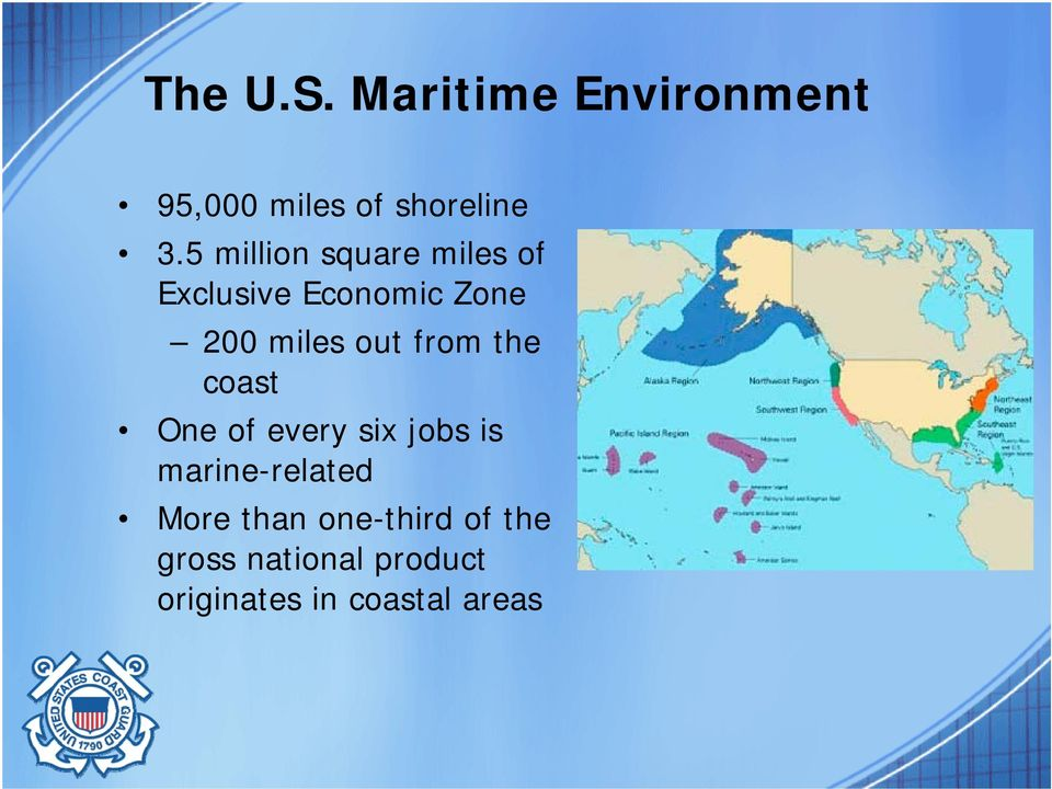 from the coast One of every six jobs is marine-related More