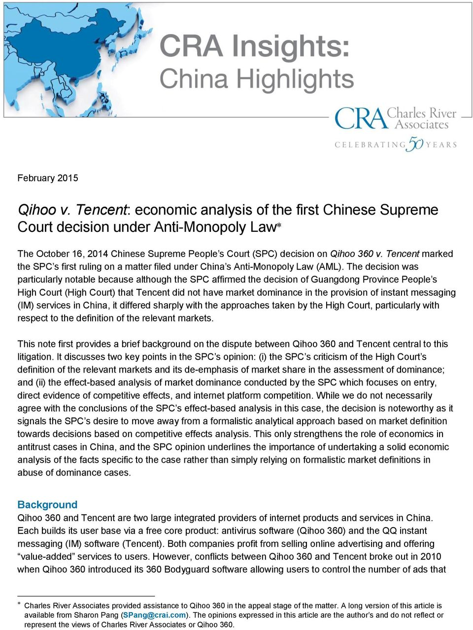 The decision was particularly notable because although the SPC affirmed the decision of Guangdong Province People s High Court (High Court) that Tencent did not have market dominance in the provision