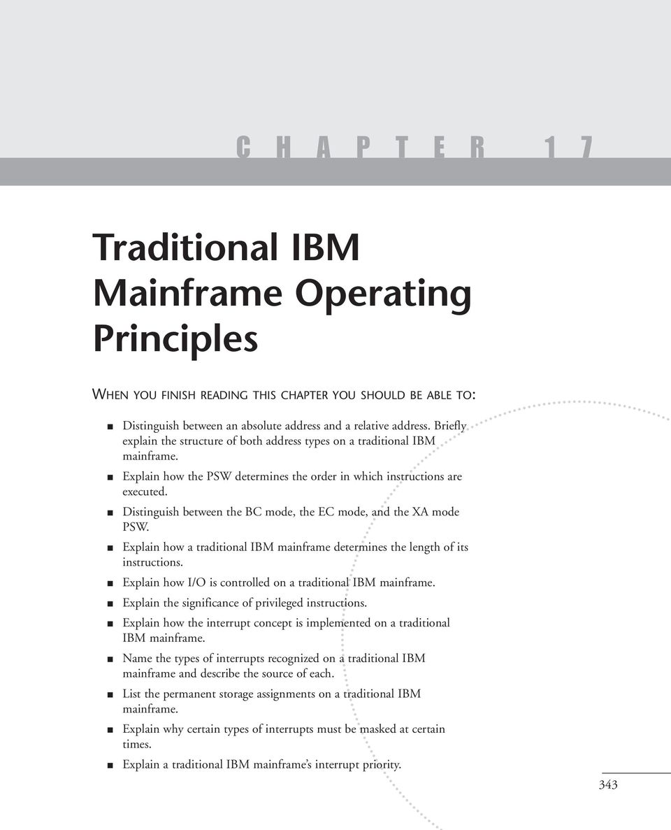 Distinguish between the BC mode, the EC mode, and the XA mode PSW. Explain how a traditional IBM mainframe determines the length of its instructions.